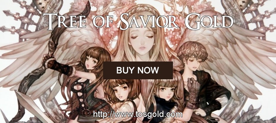 buy tree of savior gold on tosgold.com