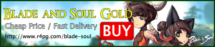 Buy Cheap Blade and soul gold on R4PG.com