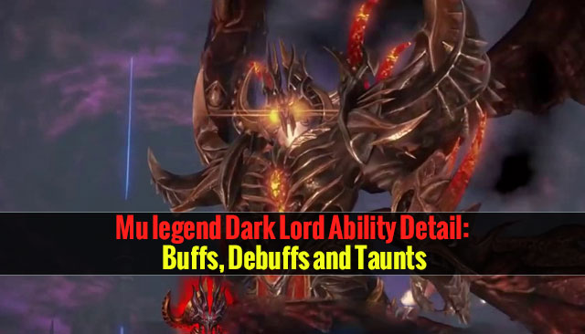 Mu legend Dark Lord Ability Detail: Buffs, Debuffs and Taunts