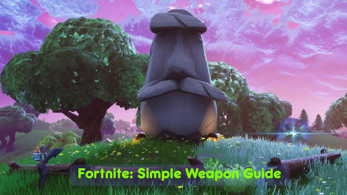 Fortnite Simple Weapon Guide