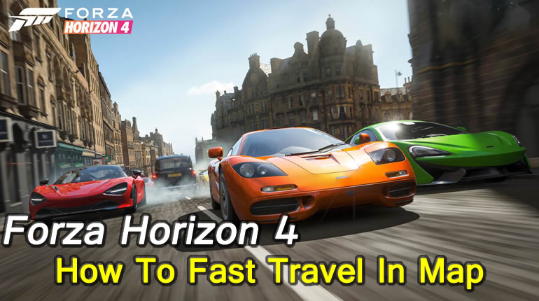 Forza Horizon 4 Fast Travel Guide