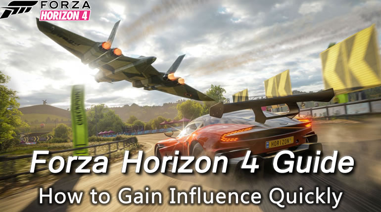 Forza Horizon 4 Guide - How to gain influence quickly