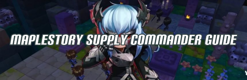 MapleStory Supply Commander Guide