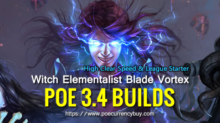POE 3.4 Witch Elementalist Blade Vortex Build - High Clear Speed & League Starter