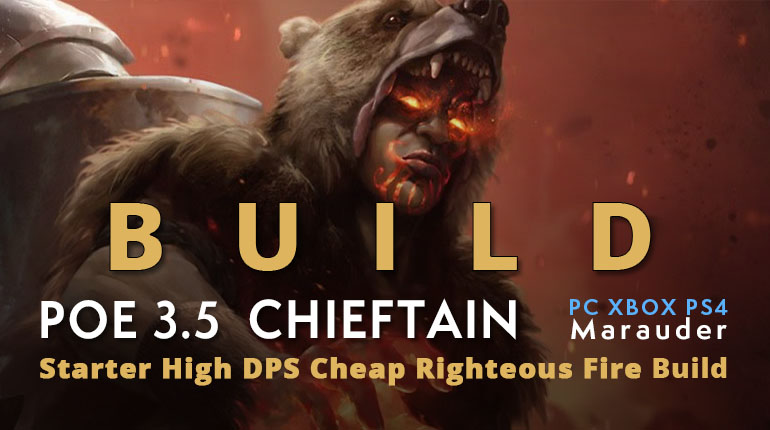 POE 3.5 Marauder Chieftain Starter Righteous Fire Build