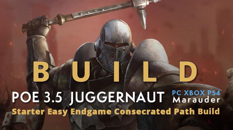 POE 3.5 Marauder Juggernaut Starter Consecrated Path Build