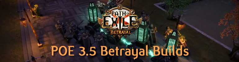 Path of Exile 3.5 Betrayal League Builds