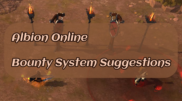 Albion Online Bounty System Suggestions
