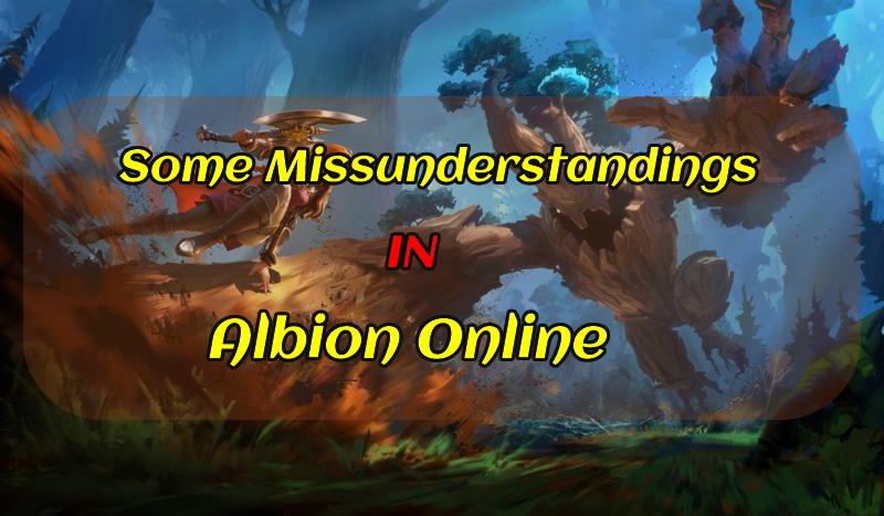 Some Missunderstandings in Albion Online