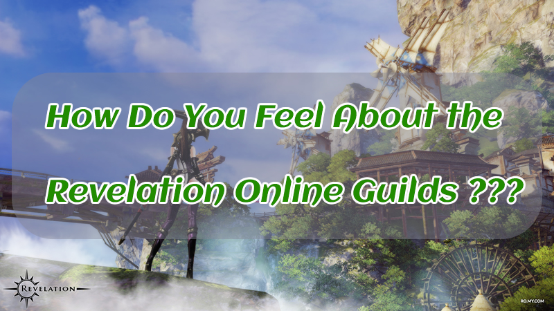 How Do You Feel About the Revelation Online Guilds