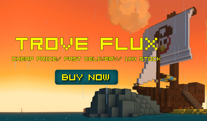 1%-5% Discount To Buy Trove Flux And Trove Items At R4PG