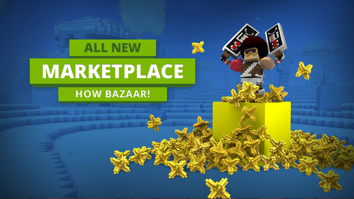 Trove Player Marketplace Update – How Bazaar!
