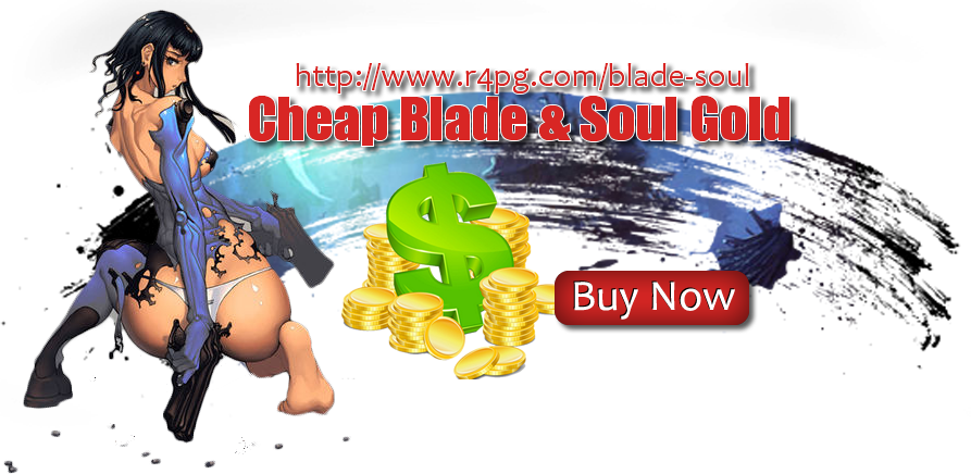 R4PG: Some Great Ways To Make Blade and Soul Gold