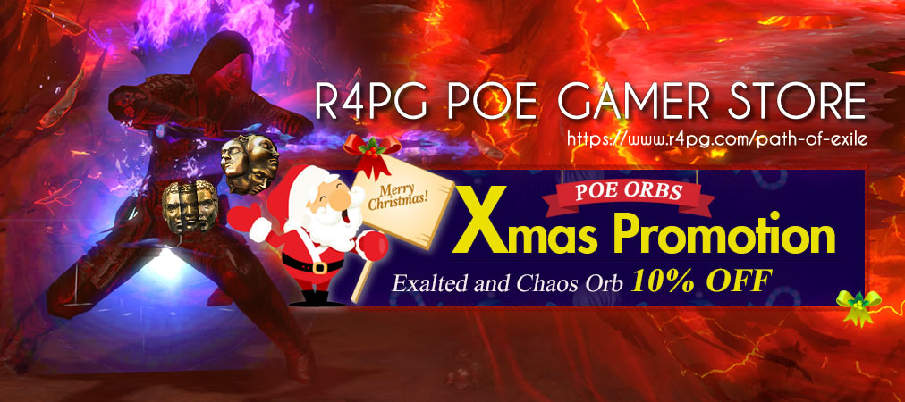 R4PG 10% OFF for POE Chaos and Exalted Orbs in Xmas and New Year
