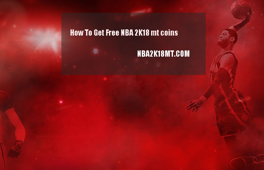 How To Get Free Nba 2k18 mt coins
