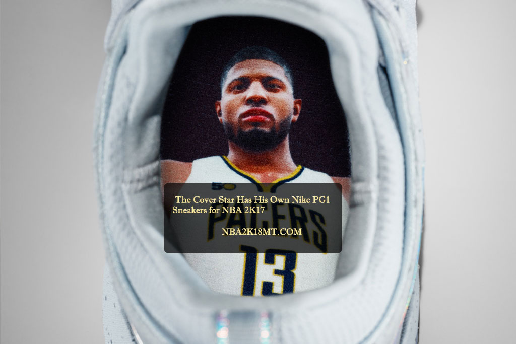 The Cover Star Has His Own Nike PG1 Sneakers for NBA 2K17