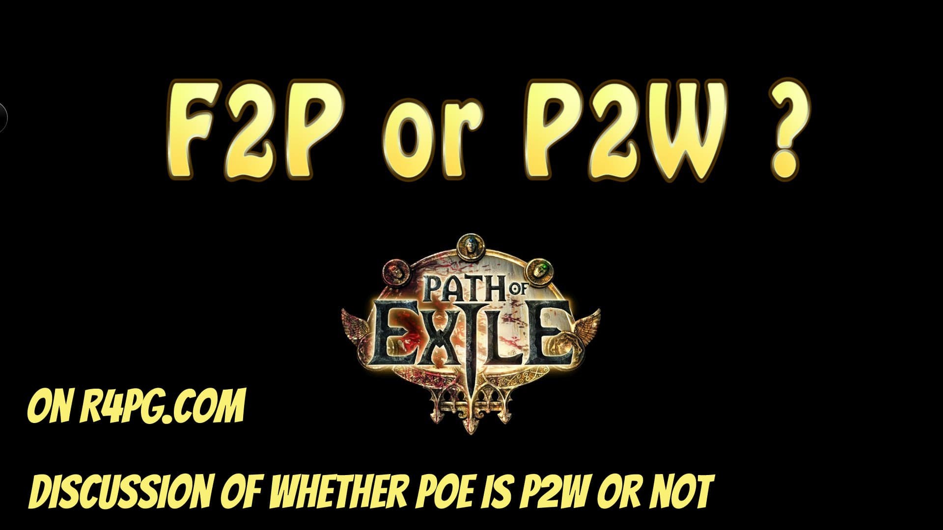 Lets go on discussing whether Path of Exile is P2W or not