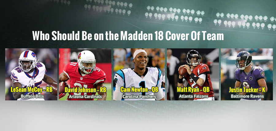 Who Should Be on the Madden 18 Team Cover Part 1?