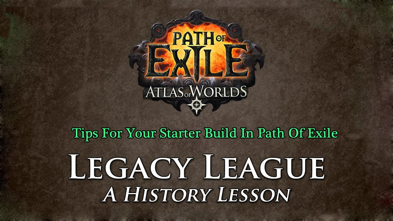 Tips For Your Starter Build In Path Of Exile Legacy League