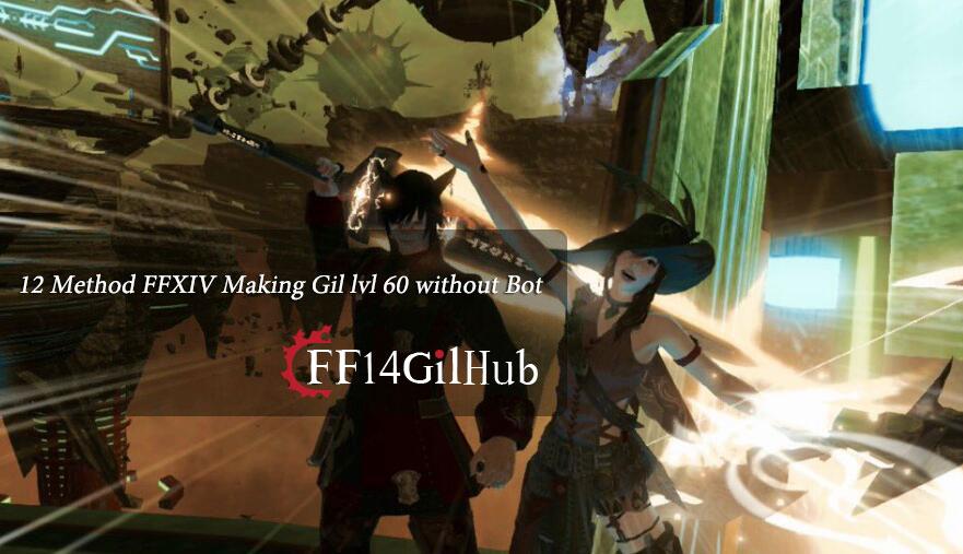 FFXIV Gil Making lvl 60 without bot