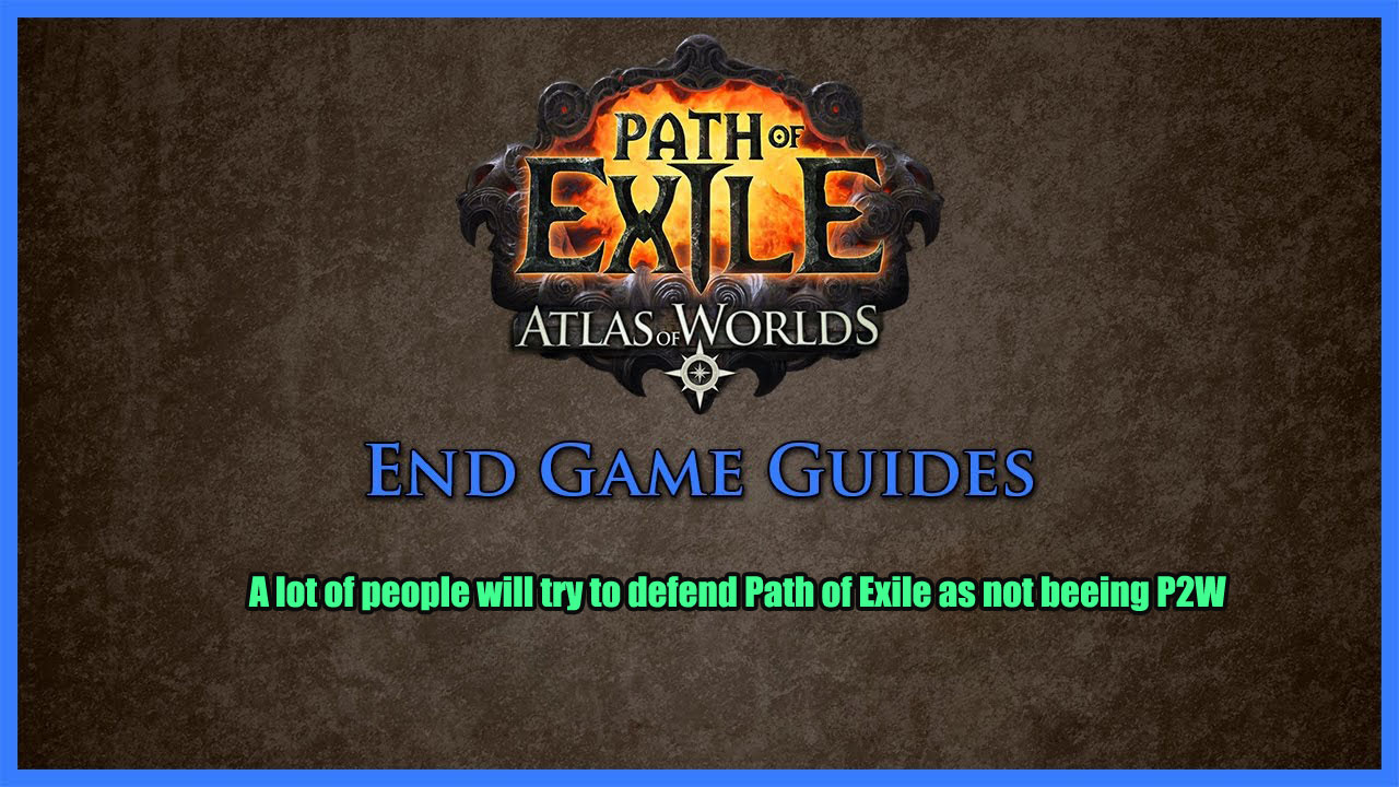 A lot of people will try to defend Path of Exile as not beeing P2W