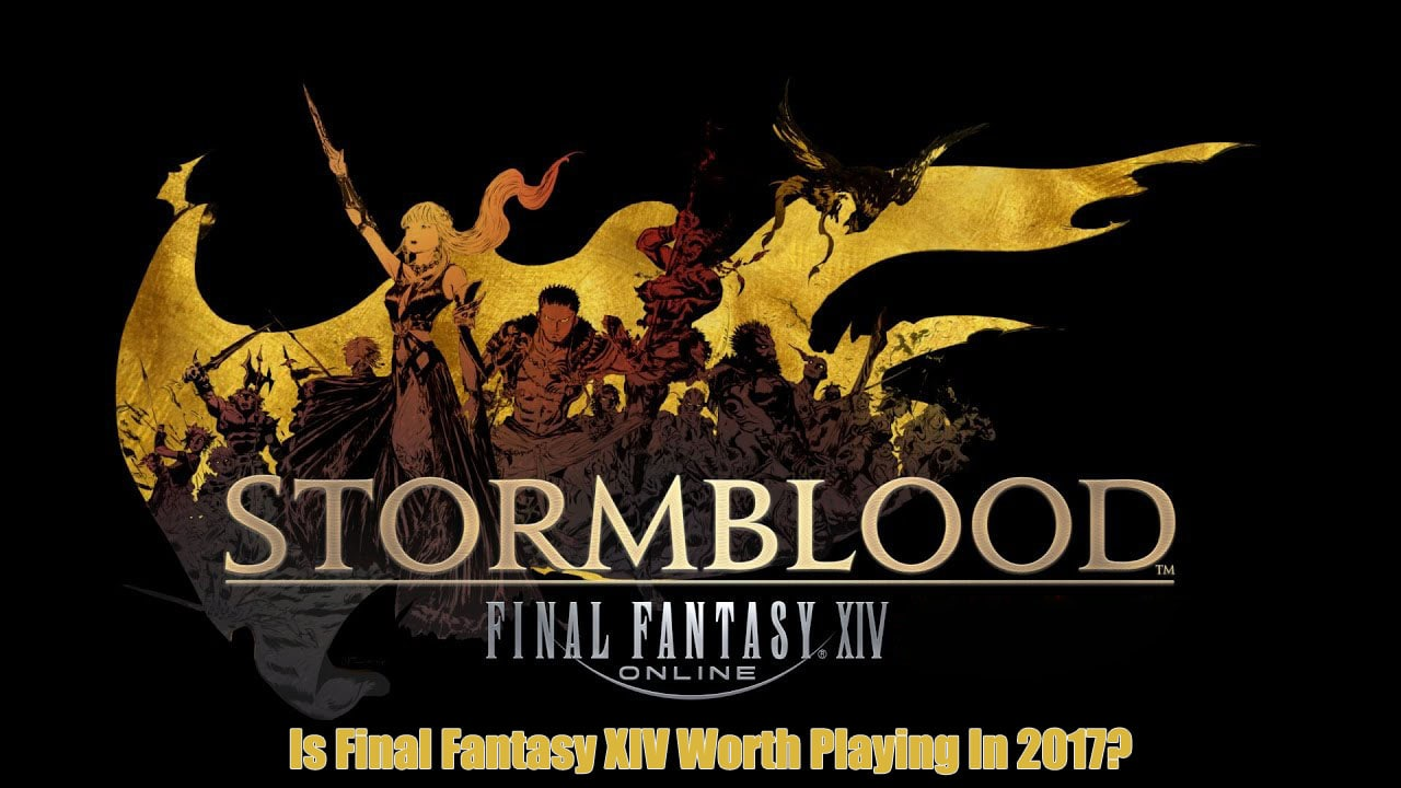 Is Final Fantasy XIV Worth Playing In 2017?