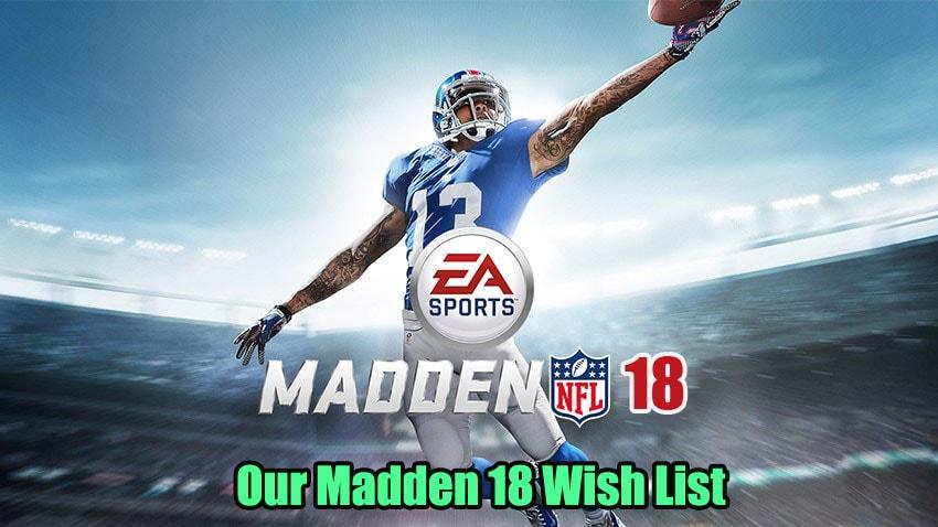Our Madden 18 Wish List