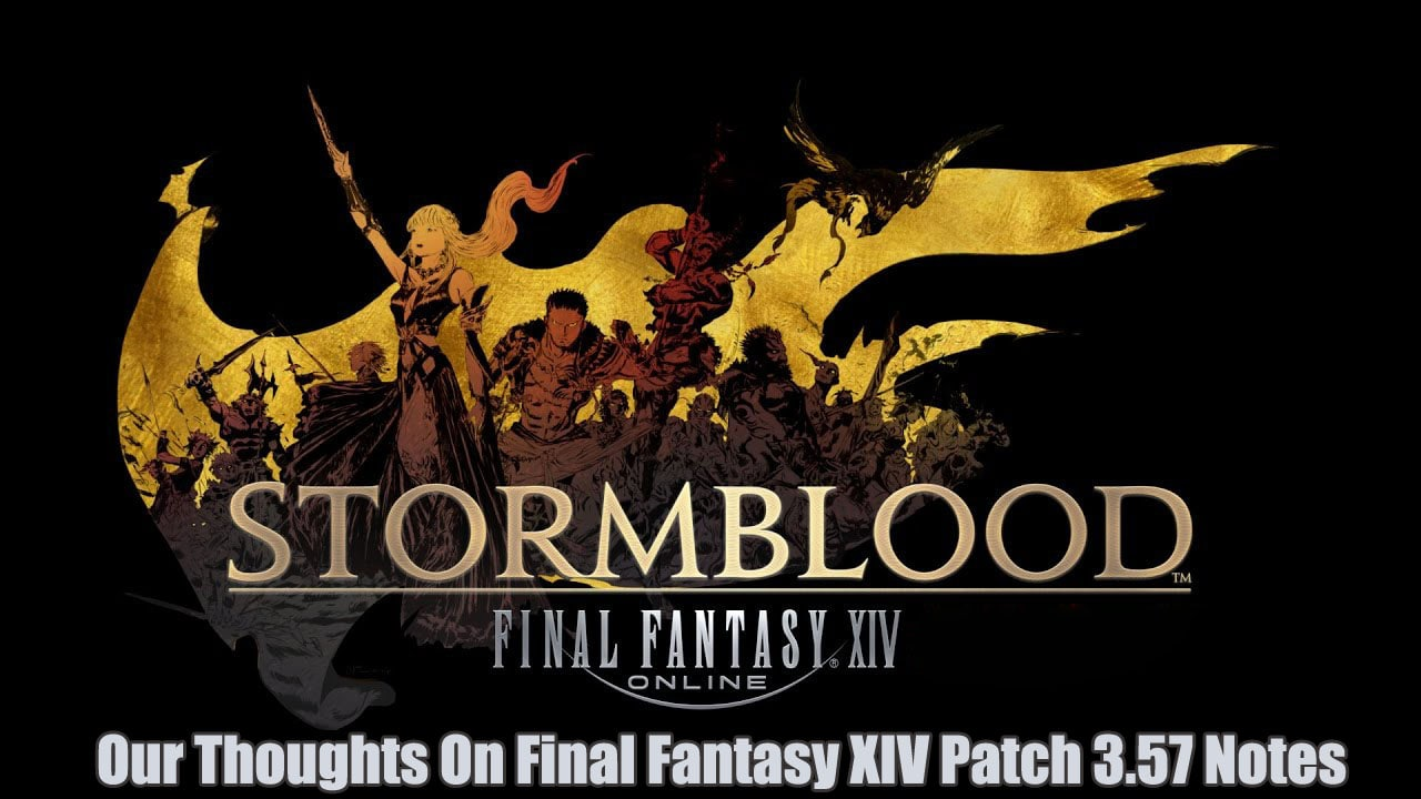 Our Thoughts On Final Fantasy XIV Patch 3.57 Notes