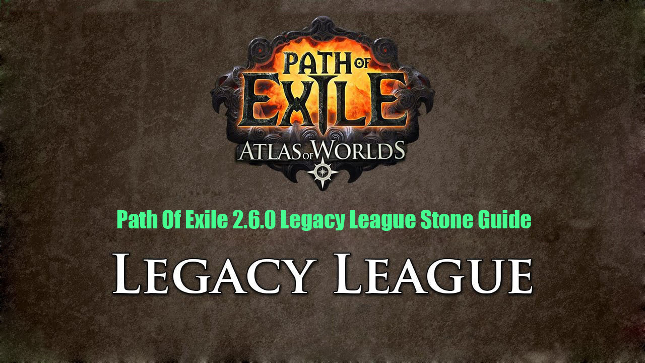 Path Of Exile 2.6.0 Legacy League Stone Guide