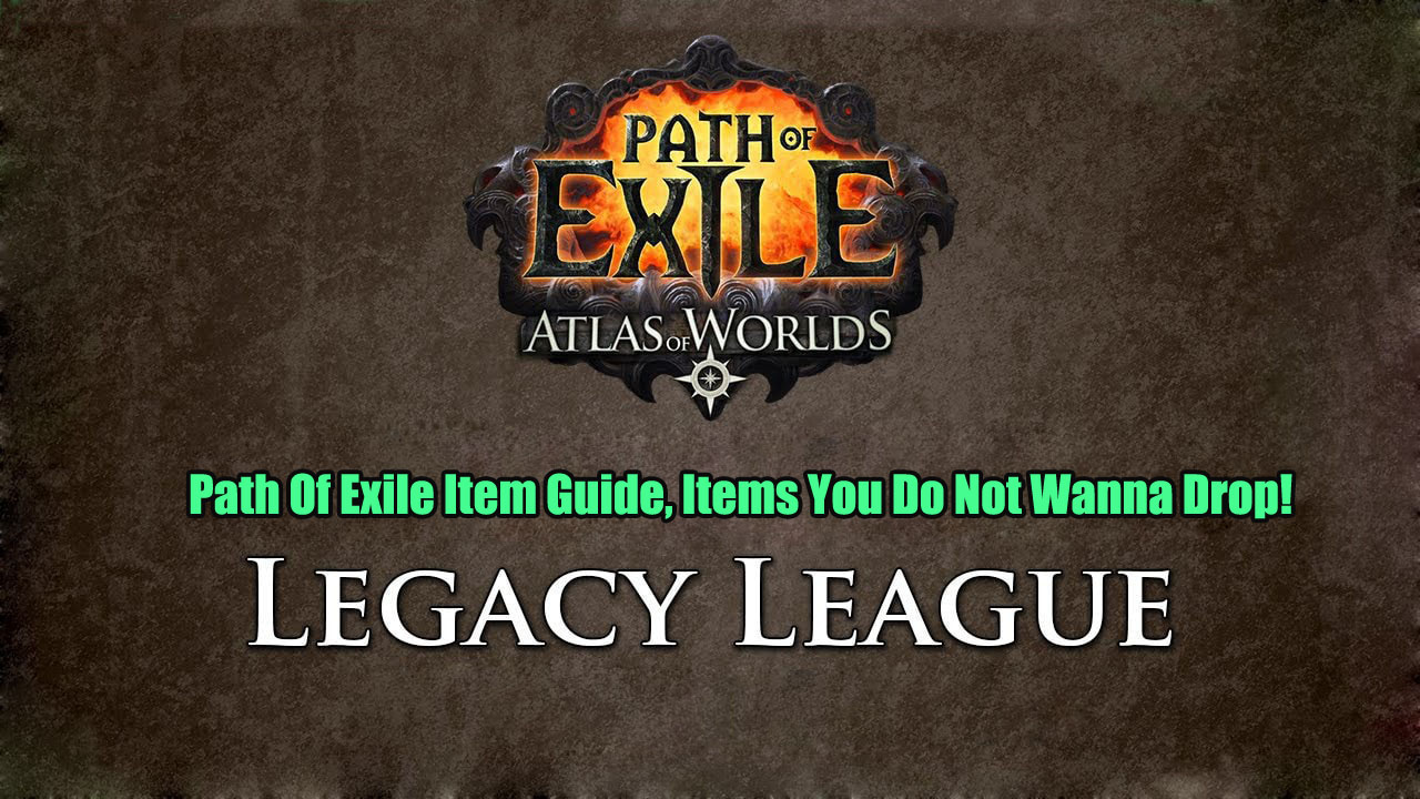 Path Of Exile Item Guide, Items You Do Not Wanna Drop!
