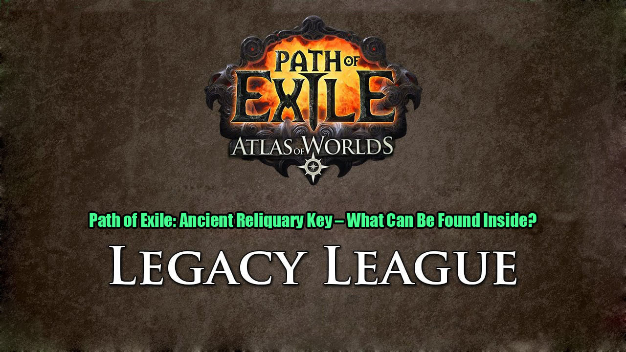 Path of Exile: Ancient Reliquary Key – What Can Be Found Inside?