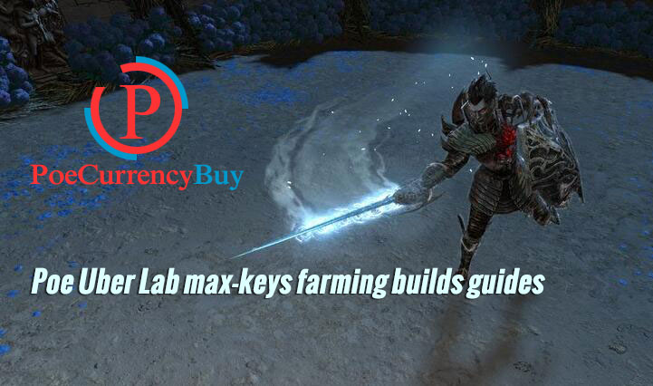 Poe Uber Lab max-keys farming builds guides