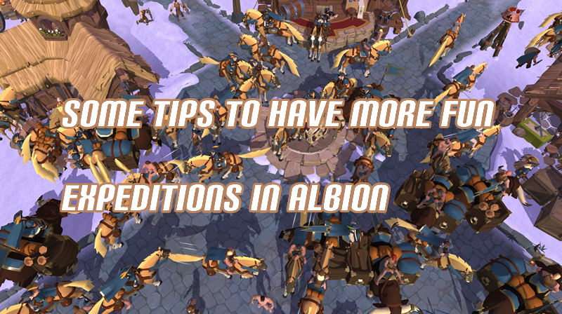 Some Tips to Have More Fun Expeditions in Albion