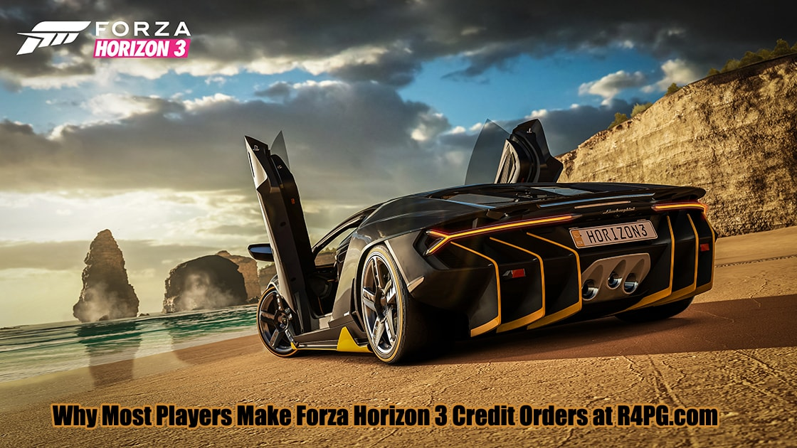 Why Most Players Make Forza Horizon 3 Credit Orders at R4PG.com