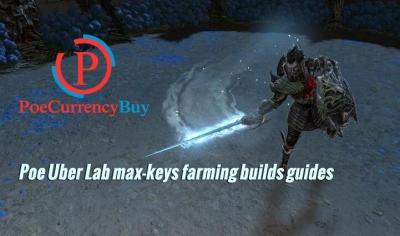 Poe Uber Lab max-keys farming builds guides