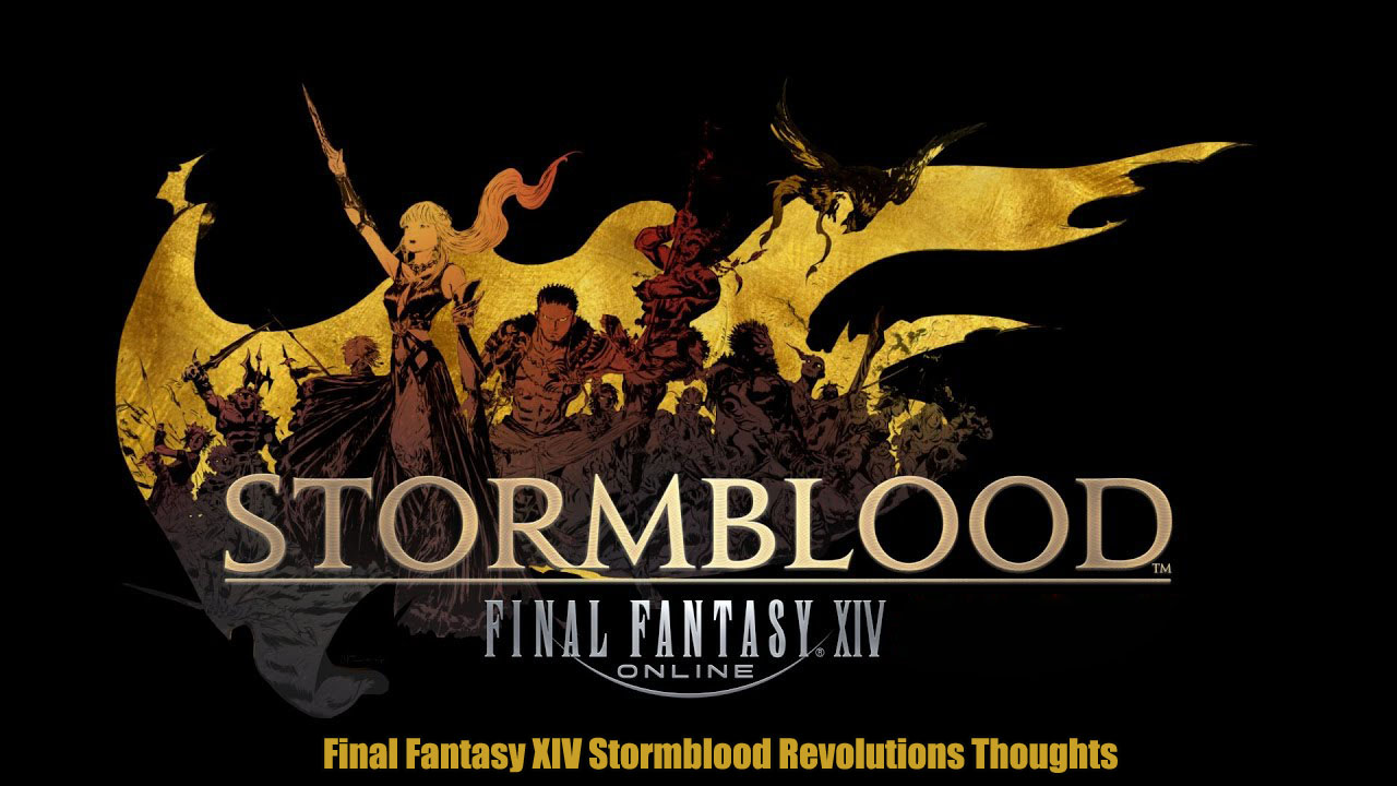 Final Fantasy XIV Stormblood Revolutions Thoughts