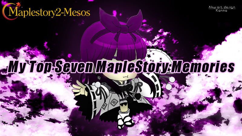 My Top Seven MapleStory Memories