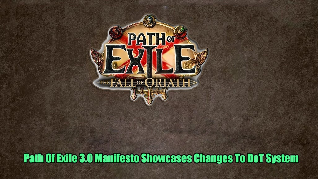 Path Of Exile 3.0 Manifesto Showcases Changes To DoT System