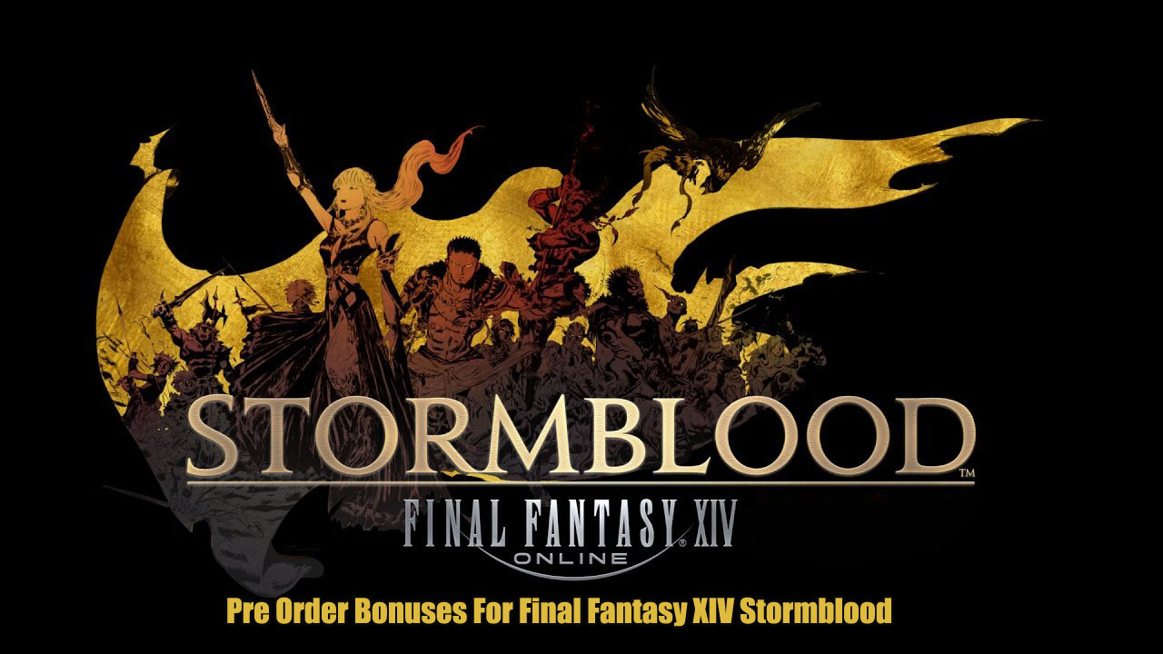 Pre Order Bonuses For Final Fantasy XIV Stormblood
