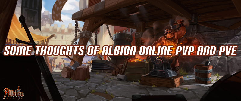 Some Thoughts of Albion Online PvP and PvE