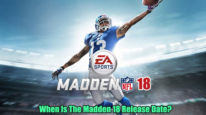When Is The Madden 18 Release Date?
