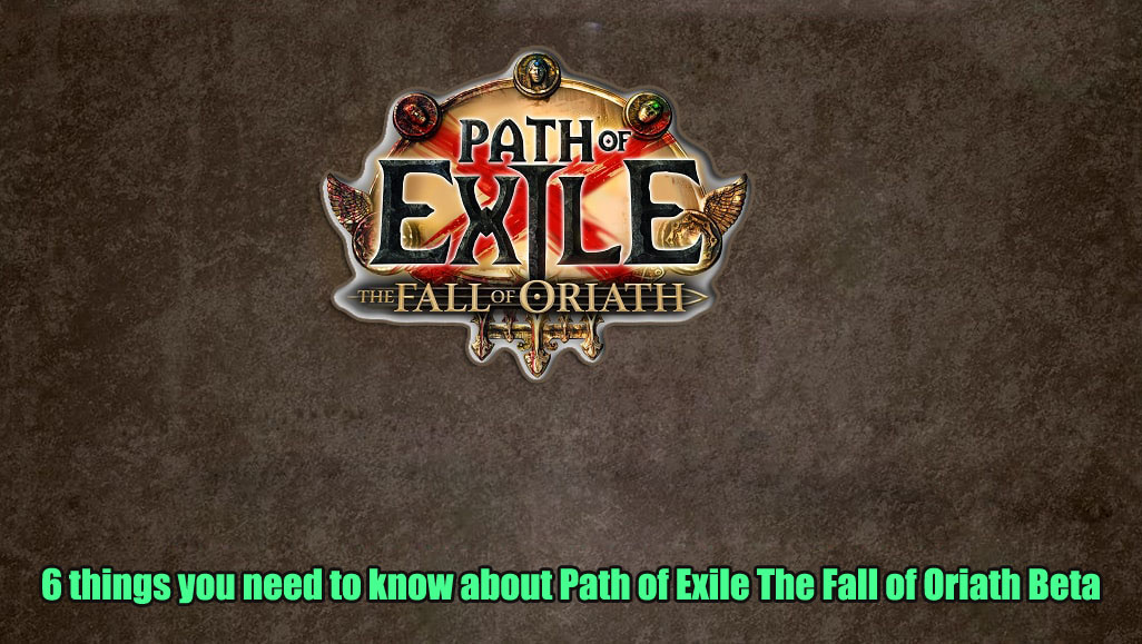 6 things you need to know about Path of Exile The Fall of Oriath Beta
