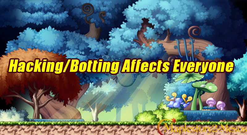 Hacking/Botting Affects Everyone in MapleStory