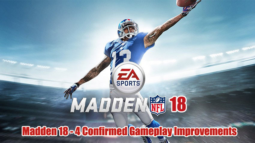 Madden 18 - 4 Confirmed Gameplay Improvements