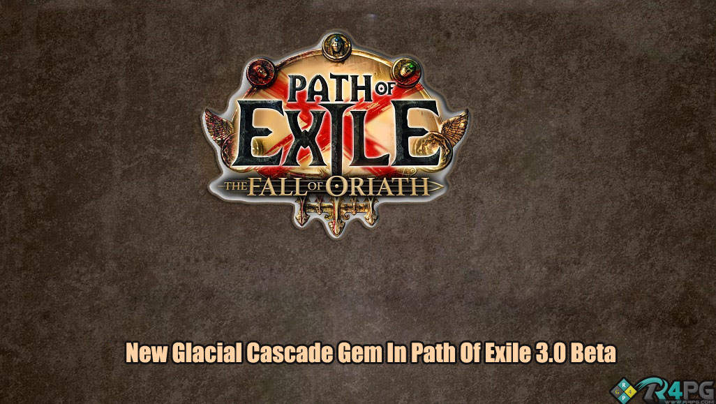 New Glacial Cascade Gem In Path Of Exile 3.0 Beta