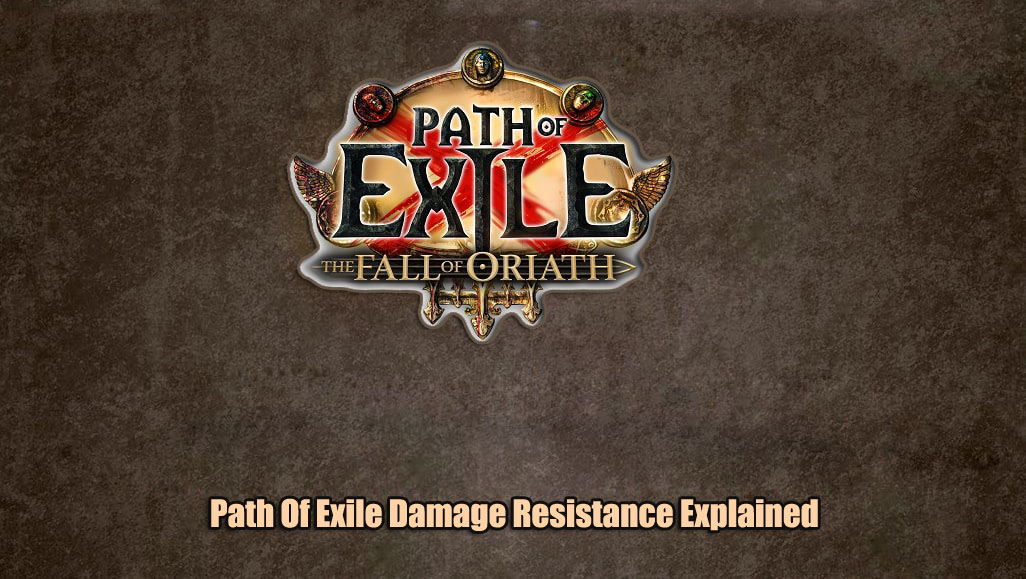 Path Of Exile Damage Resistance Explained