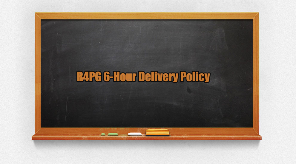 R4PG 6-Hour Delivery Policy