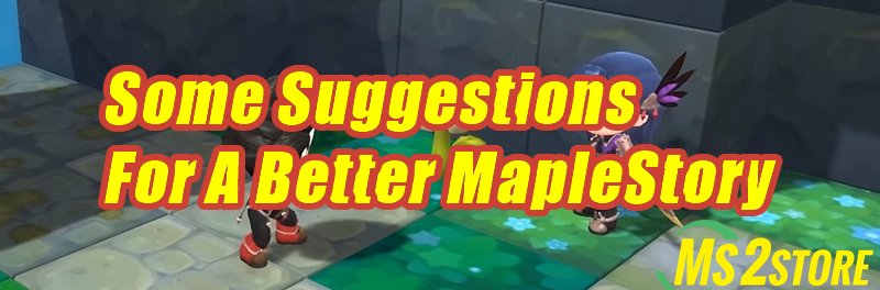 Some Suggestions For A Better MapleStory