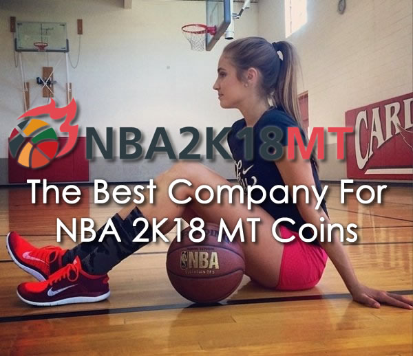 How to Find The Best Company For NBA 2K18 MT Coins