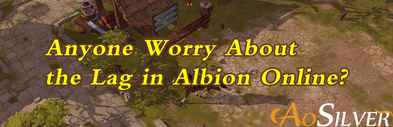 Anyone Worry About the Lag in Albion Online?